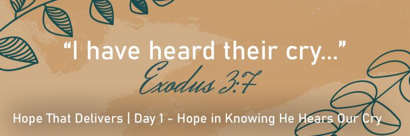 Hope in Knowing He Hears Our Cry | Day 1