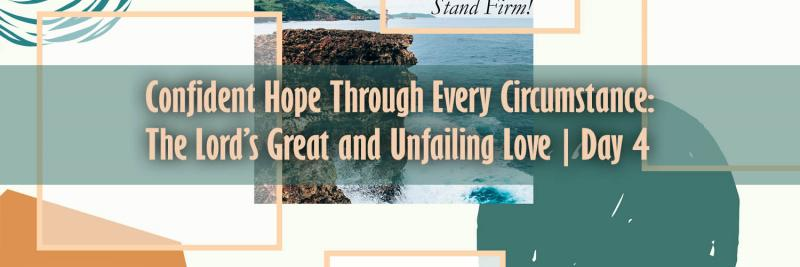 The Lord's Great and Unfailing Love | Day 4