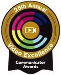 25th Annual Video Excellence Communicator Awards