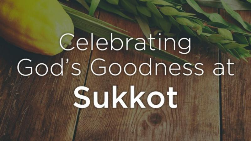 Celebrating God's Goodness at Sukkot