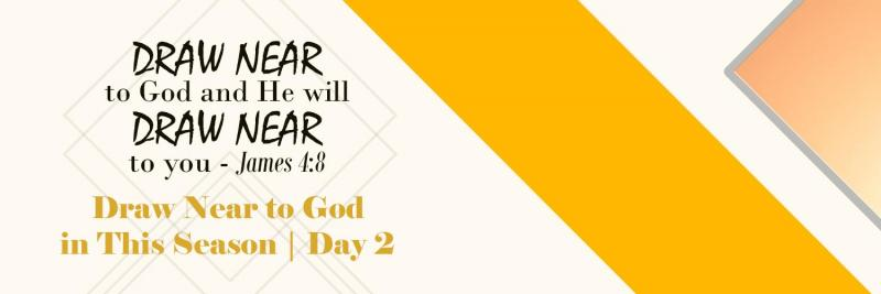 Draw Near to God in This Season | Day 2