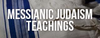 Messianic Judaism Teachings
