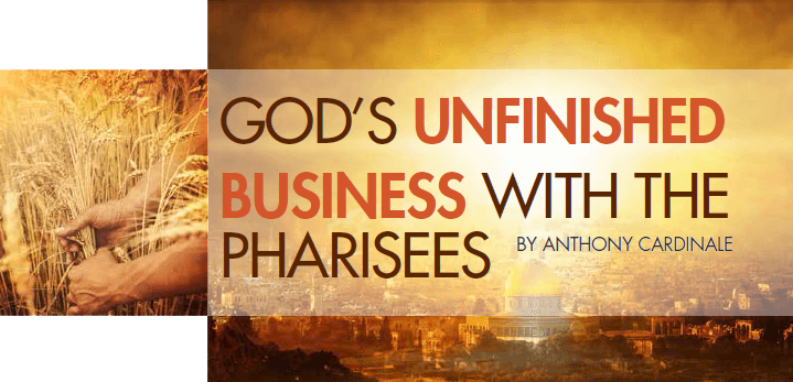 God's Unfinished Business with the Pharisees